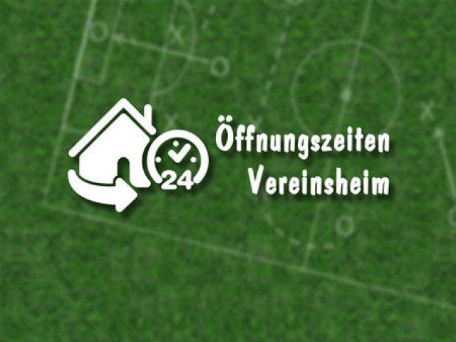 Öffnungszeiten Vereinsheim Sept. '19